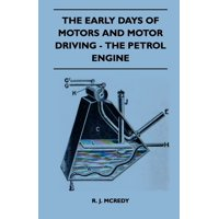 The Early Days of Motors and Motor Driving - The Petrol Engine