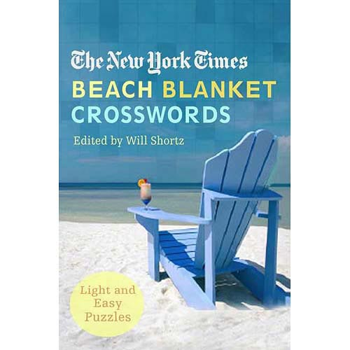 The New York Times Beach Blanket Crosswords: Light and Easy Puzzles