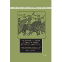 New Middle Ages: The [european] Other in Medieval Arabic Literature and Culture (Paperback)