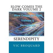 Slow Comes the Dark Volume 2 Serendipity