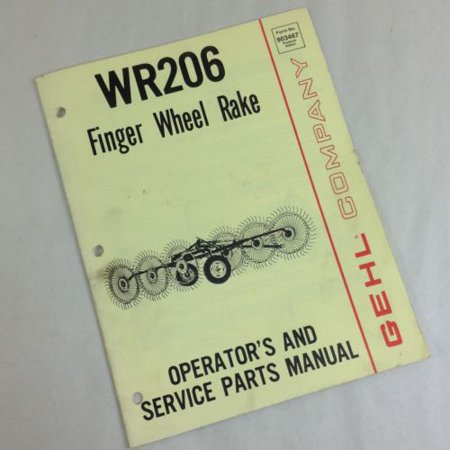 GEHL COMPANY WR206 FINGER WHEEL RAKE OPERATORS OWNERS & SERVICE PARTS MANUAL