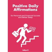 Positive Daily Affirmations for Personal and Financial Success and Better Sleep - eBook
