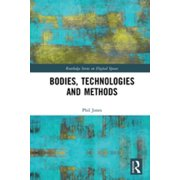 Bodies, Technologies and Methods - eBook
