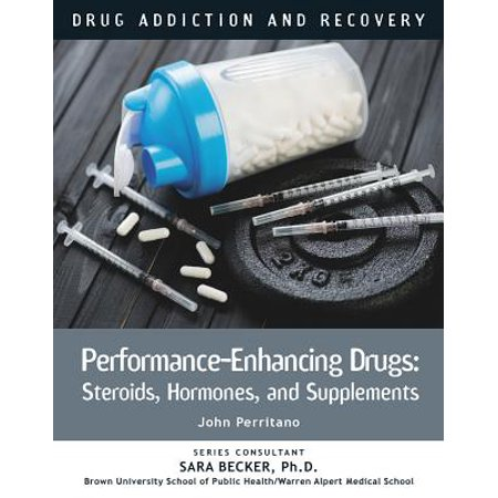 Performance-Enhancing Drugs : Steroids, Hormones, and