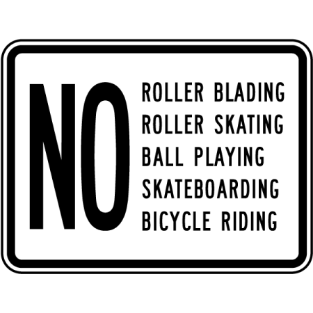 Traffic Signs - No Roller Blading Ball Playing Riding Sign 10 x 7 Aluminum Sign Street Weather Approved Sign 0.04 Thickness