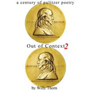 A Century of Pulitzer Poetry: Out Of Context Too - eBook