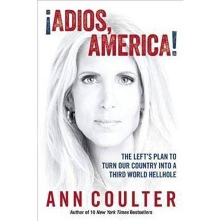 Adios  America   The Lefts Plan To Turn Our Country Into A Third World Hellhole