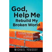 God, Help Me Rebuild My Broken World - eBook