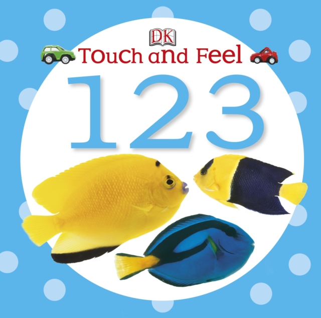 Touch and Feel 123 (DK Touch and Feel) (Board book)