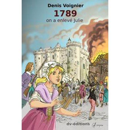 1789, on enlevé Julie - eBook (Julie On Love Boat)