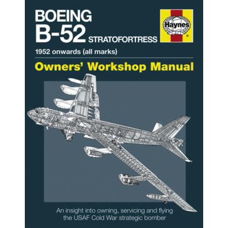 Haynes Boeing B 52 Stratofortress  1952 Onwards All Marks