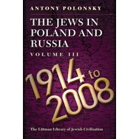 Jews in Poland and Russia: The Jews in Poland and Russia : Volume III: 1914-2008 (Series #3) (Paperback)