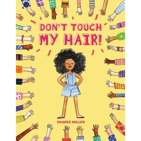 Don't Touch My Hair! (Sharee Miller)
