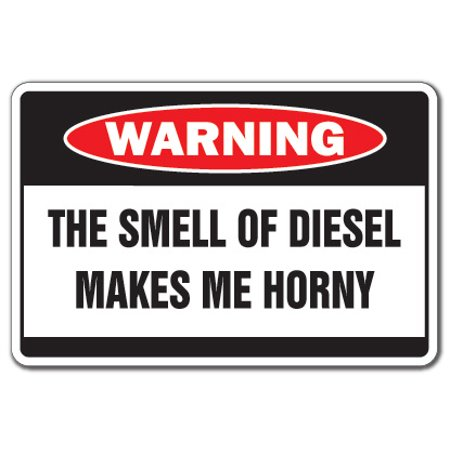 DIESEL MAKES ME HORNY Warning Decal truck teamster drive 18 wheeler trailer CB