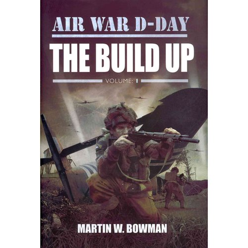 Air War D-Day: The Build-Up