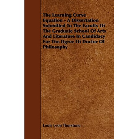 The Learning Curve Equation - A Dissertation Submitted To The Faculty Of The Graduate School...