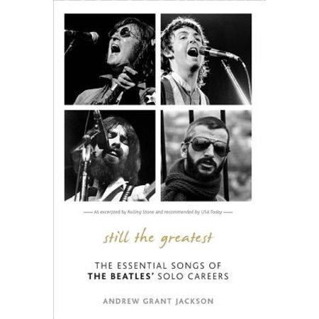 - Still the Greatest : The Essential Songs of the Beatles' Solo Careers