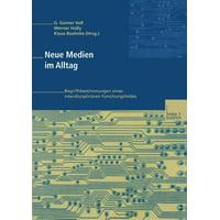 Neue Medien Im Alltag : Begriffsbestimmungen Eines Interdisziplinären Forschungsfeldes