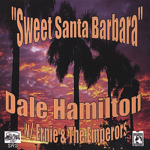Hamilton & Ernie & the Emperors Sweet Santa Barbara [CD] by