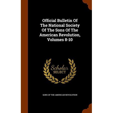 Official Bulletin of the National Society of the Sons of the American Revolution, Volumes 8-10 - image 1 of 1