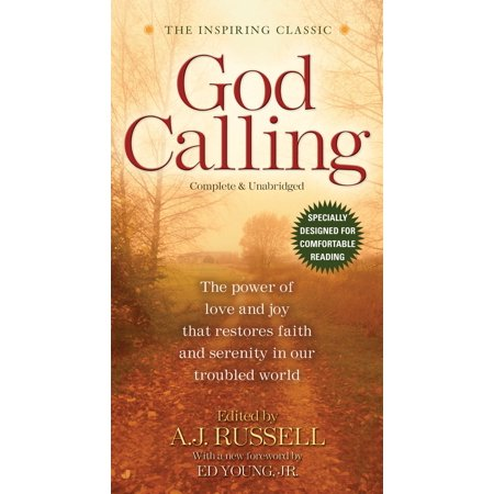 God Calling : The Power of Love and Joy That Restores Faith and Serenity in Our Troubled World World, Complete & Unabridged for Comfortable (Calling On God In Times Of Trouble)