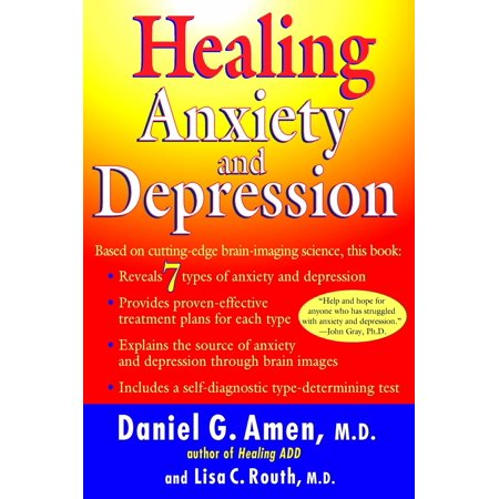 Healing Anxiety and Depression : Based on Cutting-Edge Brain Imaging