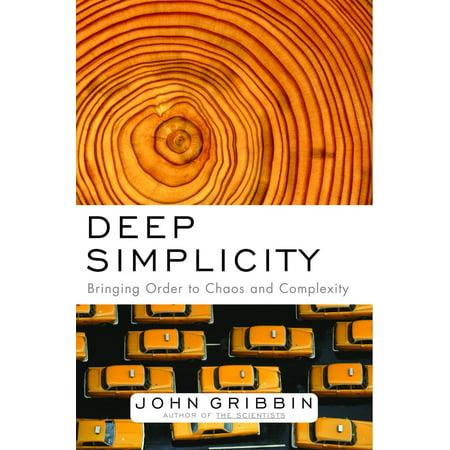 Deep Simplicity : Bringing Order to Chaos and