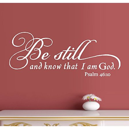 Decal ~ Be Still and Know that I am God #1: Psalm 46:10 ~ Wall or Window Decal ()