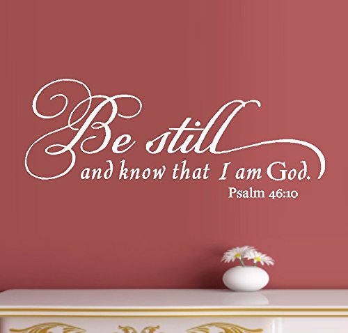 Decal ~ Be Still and Know that I am God #1: Psalm 46:10 ~ Wall or Window Decal