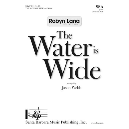 Ssaa Choral Sheet Music - The Water is Wide-Ed Octavo - SSA - Robyn Lana Choral Series - Jason Webb - Sheet Music - SBMP1111