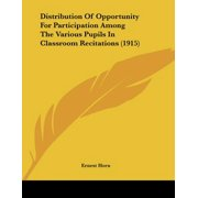 Distribution of Opportunity for Participation Among the Various Pupils in Classroom Recitations (1915)