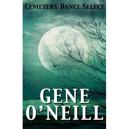 Cemetery Dance Select: Gene O'Neill - eBook](Cemetery Dance Four Halloweens)