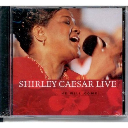 Shirley Caesar   He Will Come Live  Cd