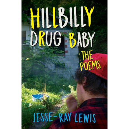 Hillbilly Drug Baby: The Poems - Short Halloween Poems For Toddlers