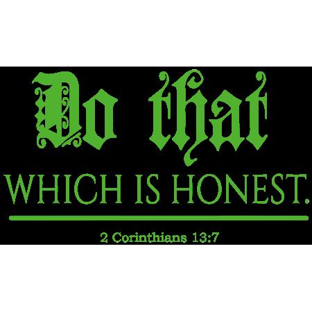 2 Corinthians 13 7 Do that which is honest Vinyl Decal Sticker Quote S