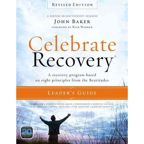 Celebrate Recovery Leader's Guide: A Recovery Program Based on Eight Principles from the Beatitudes