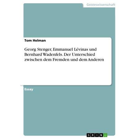 Georg Stenger, Emmanuel Lévinas und Bernhard Wadenfels. Der Unterschied zwischen dem Fremden und dem Anderen - eBook (Unterschied Zwischen Spiegel Und Linse)