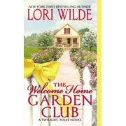Twilight, Texas Novels: The Welcome Home Garden Club (Paperback)