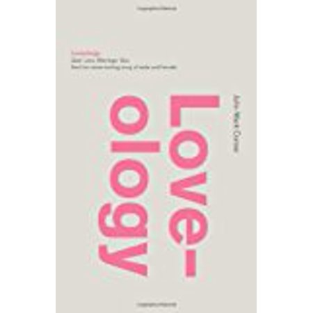 Loveology  God  Love  Marriage  Sex  And The Never Ending Story Of Male And Female