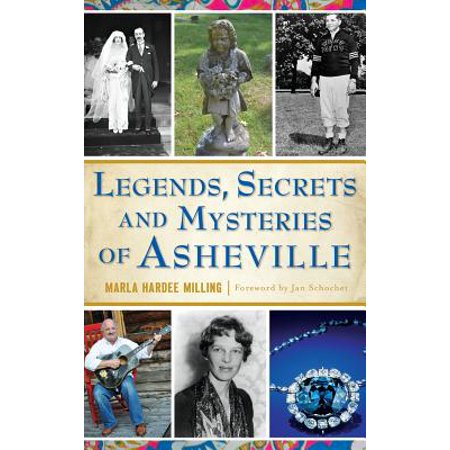Legends, Secrets and Mysteries of (Asheville Collection)