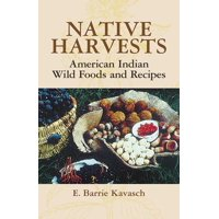 Native Harvests: American Indian Wild Foods and Recipes (Paperback)