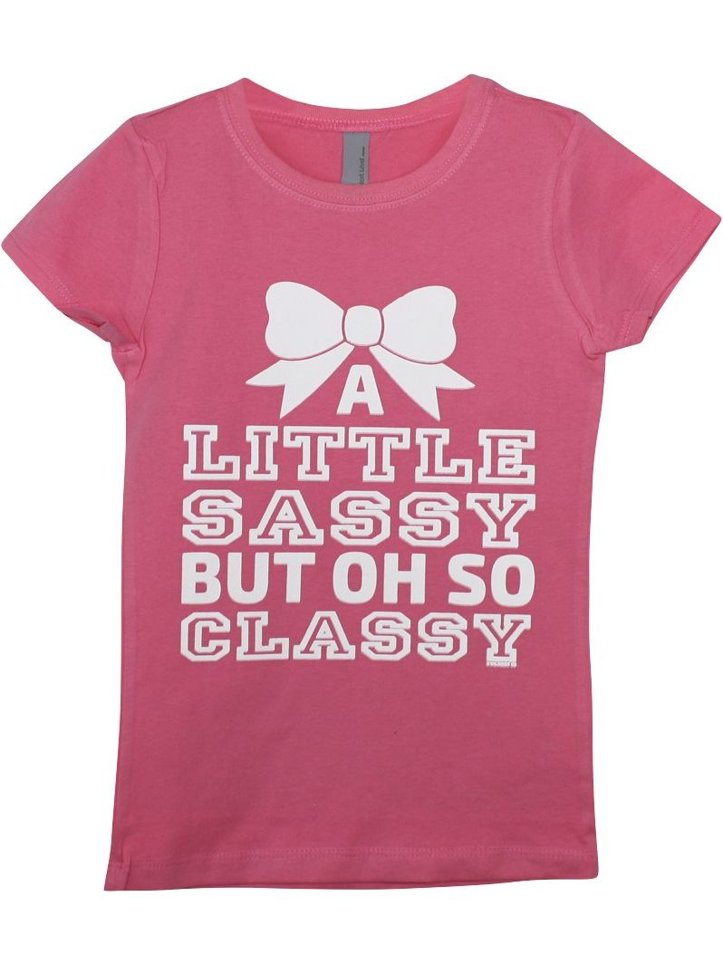 "Girls Pink ""Little Sassy But Oh So Classy"" Print Cotton T-Shirt"