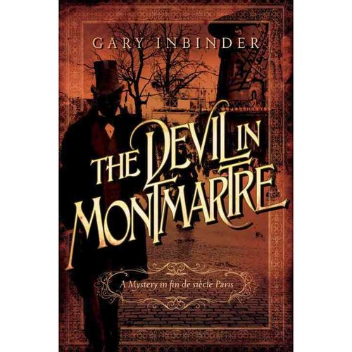 The Devil in Montmartre: A Mystery in Fin-De-Si?cle Paris