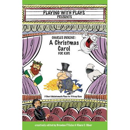 Charles Dickens' a Christmas Carol for Kids : 3 Short Melodramatic Plays for 3 Group Sizes - Christmas Play Kids
