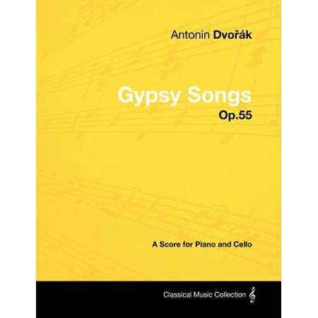 Antonín Dvorák - Gypsy Songs - Op.55 - A Score for Piano and Cello - - Halloween Songs For Cello