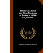 Travels in Albania and Other Provinces of Turkey in 1809 & 1810, Volume 2