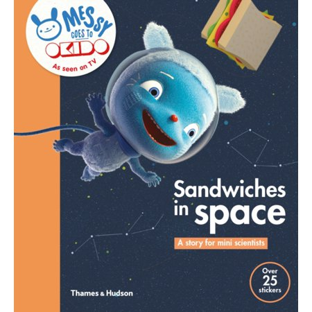 Sandwiches in Space: A Story for Mini Scientists (Messy Goes to Okido) (Paperback)](Mini Cucumber Sandwiches)