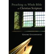 Preaching the Whole Bible as Christian Scripture : The Application of Biblical Theology to Expository Preaching