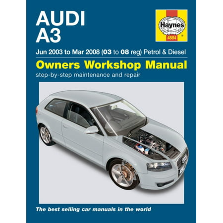 Audi A3 Petrol & Diesel (Jun 03 - Mar 08) Haynes Repair Manual (Haynes Service and Repair Manuals) (Electronic Manual)