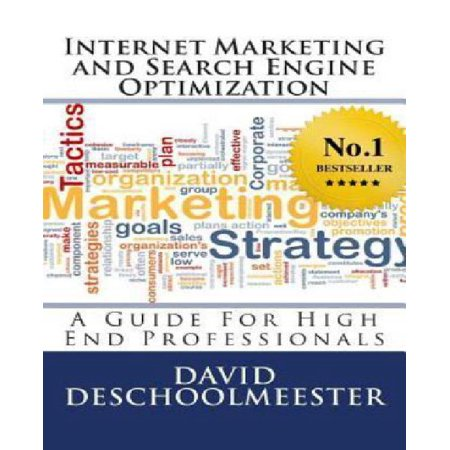 Internet Marketing And Search Engine Optimization  A Guide For High End Professionals